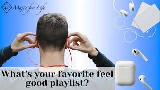 What's your favorite feel good playlist?