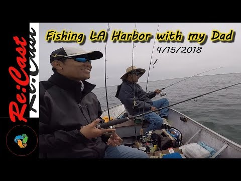 LA Harbor Fishing Report April 2018 With My Dad | #ReCastFishing