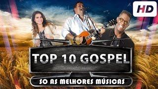 Top 10 - Músicas Gospel/Evangélicas Mais Tocadas em 2016  [★ SÓ AS MELHORES ★] - ATUALIZADO