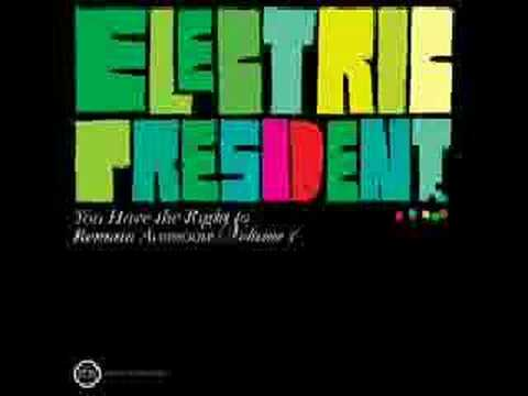 Electric President - I'm not the lonely son