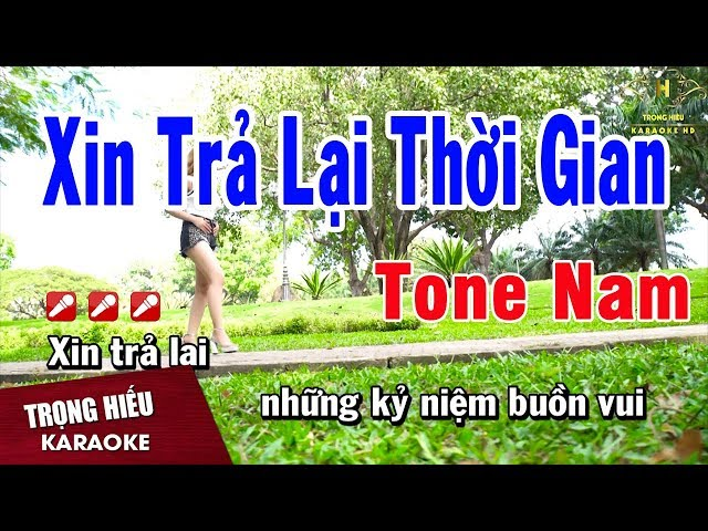 Karaoke Xin Trả Lại Thời Gian Tone Nam Nhạc Sống   Trọng Hiếu