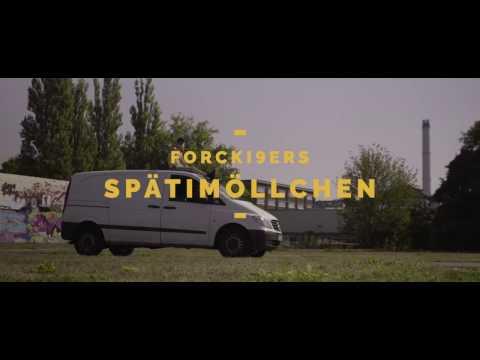 Forcki9ers - Spätimöllchen