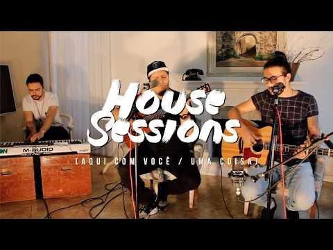 House Sessions - Aqui com Você (SALVAON) / Uma Coisa (MORADA)