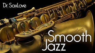 Smooth Jazz • Smooth Jazz Saxophone Instrumental Music • Jazz Music for Everyone