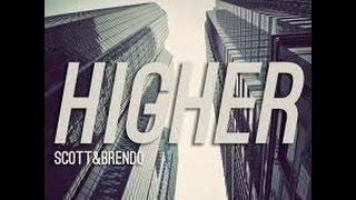 Scott & Brendo | Higher (Lyrics)