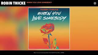 Robin Thicke - When You Love Somebody (Lyrics Music)