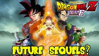 Dragon Ball Z Fukkatsu No F (Resurrection of Frieza): Future Movies & Sequels