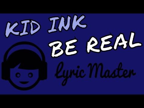 Kid Ink feat. Dej Loaf - Be Real | Lyrics [KARAOKE]