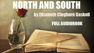 NORTH AND SOUTH, by Elizabeth Cleghorn Gaskell - FULL AUDIOBOOK