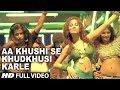 Aa Khushi Se Khudkhusi Karle (Full Song) Film - Darling