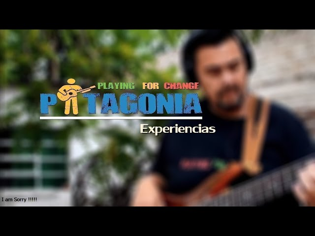 Experiencias Playing for change patagonia ( FITO CID)