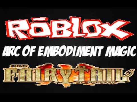 roblox fairy tail online fighting - arc of embodiment magic