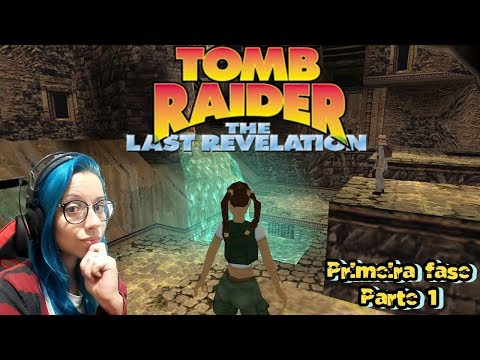 Gameplay Tomb Raider: The Last Revelation - Primeira fase PT1