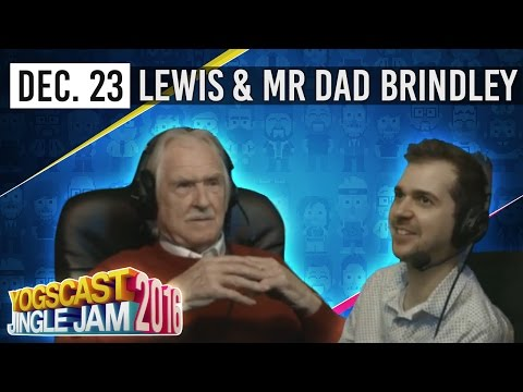 LEWIS & HIS DAD - YOGSCAST JINGLE JAM - 23rd December 2016