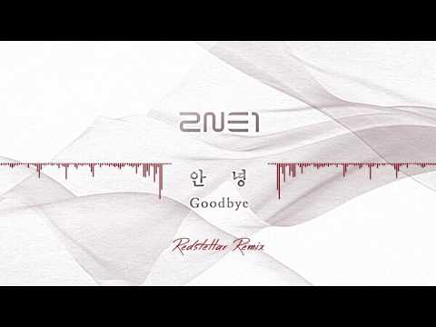 2NE1 - Goodbye (Redstellar Remix)