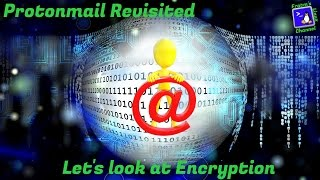 Protonmail and Encryption - A Re-visit