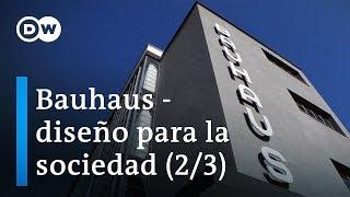 100 años de Bauhaus - El efecto 2/3 | DW Documental