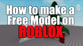 ROBLOX Studio: How to upload a Free Model on ROBLOX!