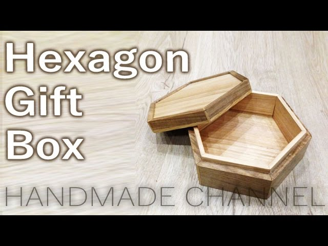 Hexagon wooden gift box - Woodworking on Handmade Channel