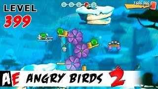Angry Birds 2 LEVEL 399 / Злые птицы 2 УРОВЕНЬ 399