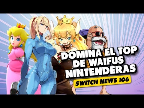 ¡¡LUCHA DE WAIFUS!! SAMUS LA PREFERIDA DE TODOS | SWITCH NEWS 106
