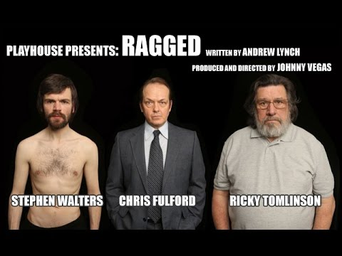 PLAYHOUSE PRESENTS: RAGGED Directed by Johnny Vegas