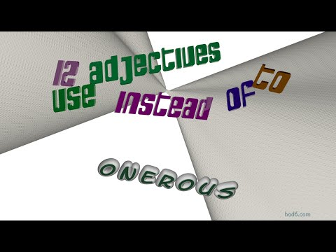 onerous - 14 adjectives with the meaning of onerous (sentence examples)