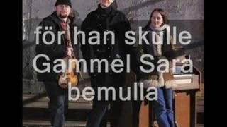 Triakel Gammel Sara - Old Sarah