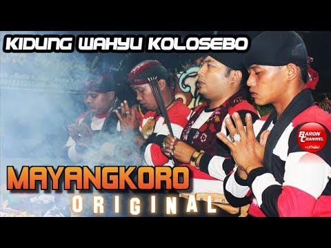 KIDUNG WAHYU KOLOSEBO Gending Sakral Ritual Suguh Pambuko | MAYANGKORO ORIGINAL Live Jombang 2018