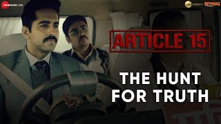 The Hunt for Truth Article 15 Ayushmann Khurrana Anubhav Sinha