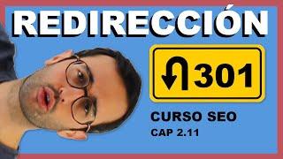 ↪️ Redirección 301 ↩️ ¿Qué es, cómo funciona, cómo la hacemos? Curso SEO 2.11
