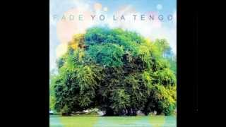 """Yo La Tengo - """"I'll Be Around"""" («Fade», 2013)"""