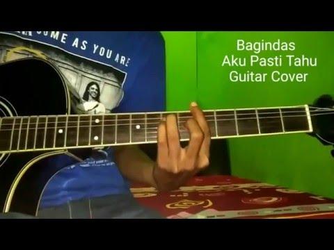 Bagindas Aku Pasti Tahu Guitar Cover