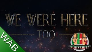 We Were Here Too Review - Worthabuy?