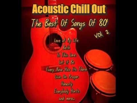 Acoustic Chill Out -The Best of songs of 80- I Will be there for you