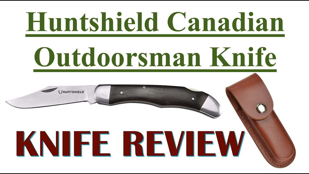 Review the Huntshield Canadian Outdoorsman Knife from Canadian Tire