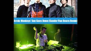 Arctic Monkeys - Sun Goes Down [Sander Van Doorn Remix]
