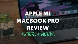 Apple M1 Macbook Pro Review - After 1 5 WEEKS