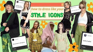 how to dress like YOUR style icons