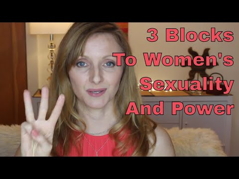 3 Blocks To Women's Sexuality And Power