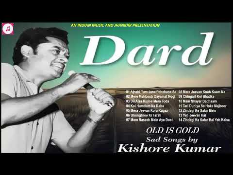 Old Is Gold Dard Ii Best Sad Songs Of Kishore Kumar किशोर कुमार के सर्वश्रेष्ठ ग़मगीन नग़मे Ii 2019