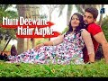 Hum Deewane Hain Aapke - Mera Sanam | Bharti Films International | 2017