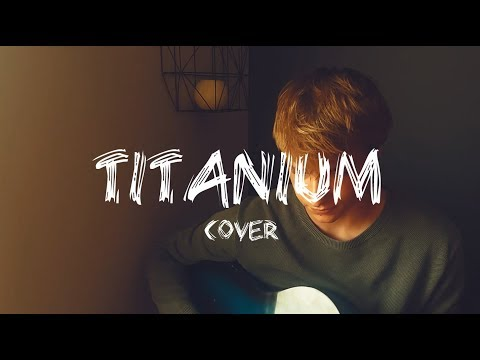 Titanium - David Guetta Feat. Sia (Cover)