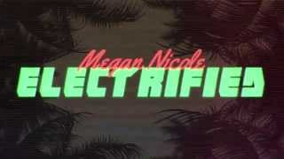Repeat youtube video Electrified - Megan Nicole (Available now on iTunes) Official Lyric Video