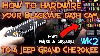 How to hardwire your Blackvue dash cam in a wk2 Jeep Grand Cherokee
