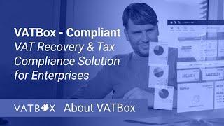 VATBox - Compliant VAT Recovery & Tax Compliance Solution for Enterprises