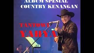 TANTOWI YAHYA SPESIAL COUNTRY KENANGAN  (TEMBANG LAWAS INDONESIA)