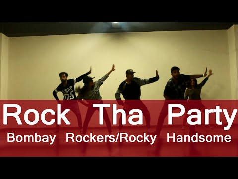 ROCK THA (THE) PARTY | Hip Hop Mantra Dance Choreography | ROCKY HANDSOME | BOMBAY ROCKERS
