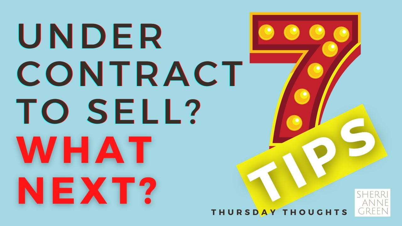 7 Tips to Get From Contract to Close as a Home Seller