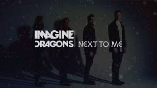 Imagine Dragons - Next To Me Vietsub + Lyrics